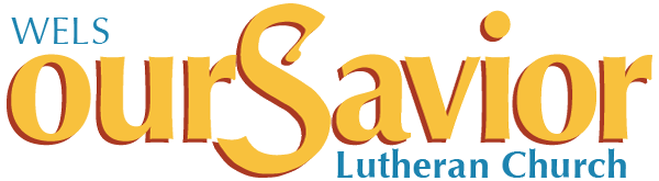 Our Savior Lutheran Evangelical Lutheran Church WELS
